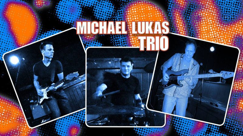 Michael Lukas Trio (Space Rock & Blues)